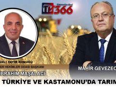 Mahir Gevezeoğlu ile Türkiye ve Kastamonu'da Tarım 24.02.2021