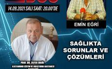 EMİN EĞRİ'NİN SUNUMU ile SAĞLIKTA SORUNLAR VE ÇÖZÜMLERİ 14.09.2021